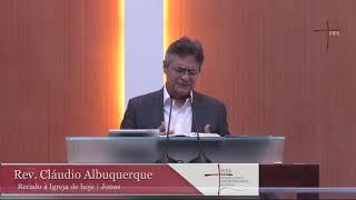 Rev. Cláudio Albuquerque | Recado à Igreja de Hoje | Jonas 1 |31.05.2020