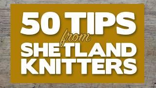 50 Tips from Shetland knitters