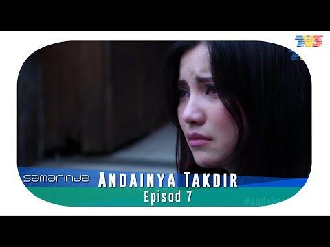 Samarinda | Andainya Takdir | Episod 7