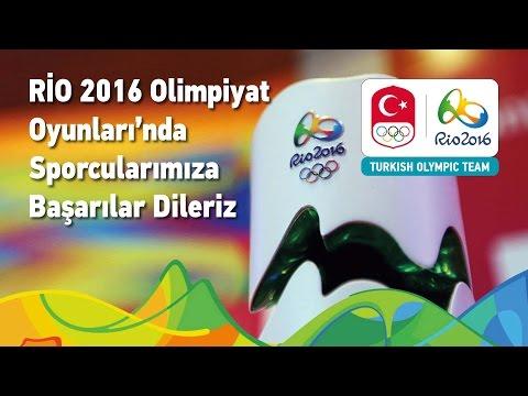 Rio 2016 Olimpiyat Oyunları'nda Yer Alacak Sporcularımızın Mesajı