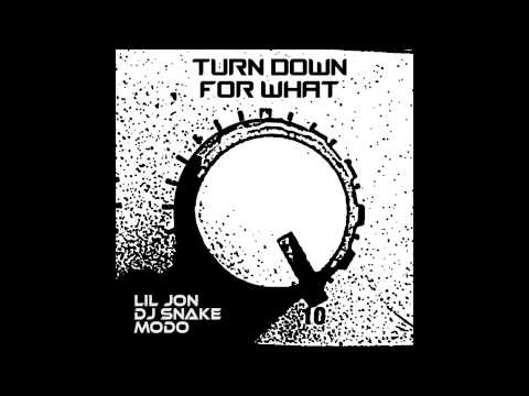 DJ Snake Feat. Lil Jon & Modo - Turn Down For What (Official) [High Quality]
