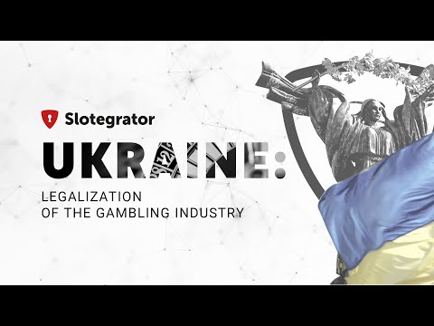 Legalization of Gambling Industry in Ukraine   Ukrainian Gambling Law 2020   Slotegrator
