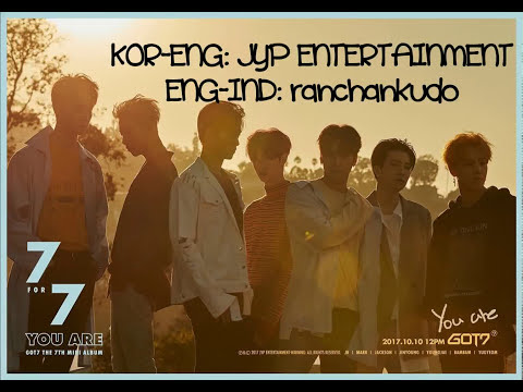 GOT7 - YOU ARE SUB INDO/ LIRIK INDONESIA