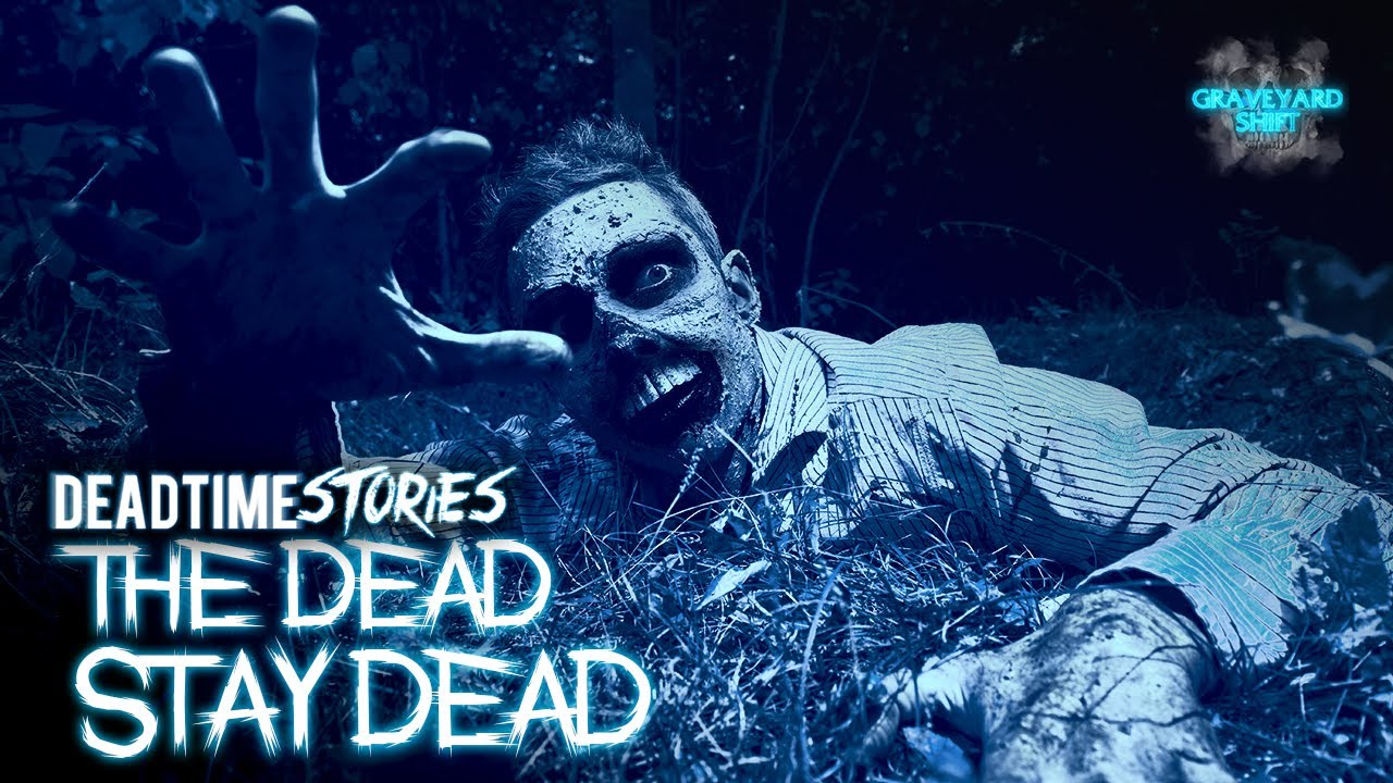 The Dead Stay Dead | DeadTime Stories