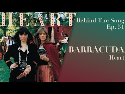 Behind-The-Song-Episode-51-Heart-Barracuda