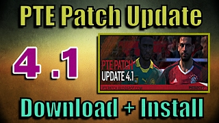 [PES 2017] PTE Patch 4.1 Update: Download + Install on PC