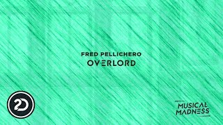 Fred Pellichero - Overlord (Official Video) [Musical Madness]