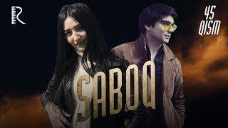 Saboq (o'zbek serial) | Сабок (узбек сериал) 45-qism