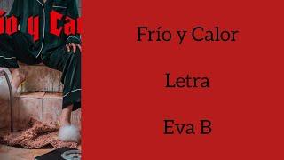 FRÍO Y CALOR/LETRA/EVA B