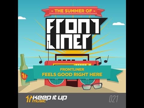 Frontliner - Feels Good Right Here | TSOF 8/14