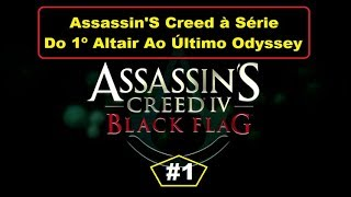 Assassin'S Creed A Série - Assassin'S Creed 4 Black Flag - #1