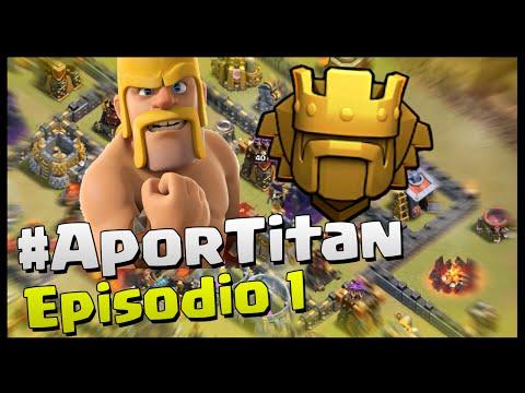 #APORTITAN - EPISODIO 1 - GUERRA! - A por todas con Clash of Clans - Español - CoC