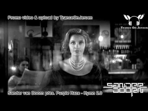 Sander van Doorn pres. Purple Haze - Hymn 2.0 [Best trance 2010] ★★★【VIDEO edit TranceOnJeroen】★★★