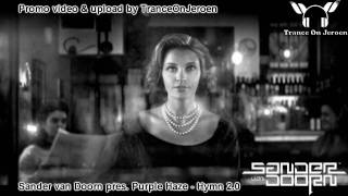Sander van Doorn pres. Purple Haze - Hymn 2.0 [Best trance 2010] ★★★【VIDEO edit TranceOnJeroen】★★★