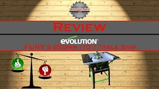 "Review - Evolution Fury 5 10"" Table Saw"