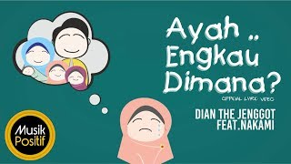 Dian The Jenggot feat Nakami - Ayah, Engkau di Mana? ( Official Video Lyric)