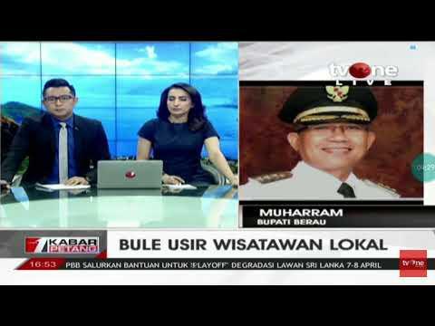 Berita TV One; Bule Usir Wisatawan Lokal - Berau, Kalimantan Timur