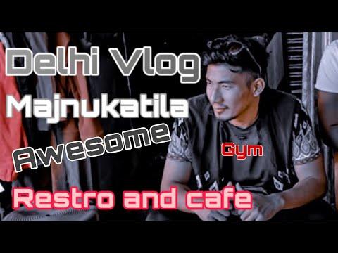 Delhi Vlog || Majnukatila || Restro || Cafe || Tibetan Vlogger ||