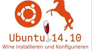 Ubuntu 14.10 15.04 Wine Installieren und Konfigurieren und Windows Programm Instalieren