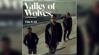 Valley of Wolves - Take It All (Official Audio)