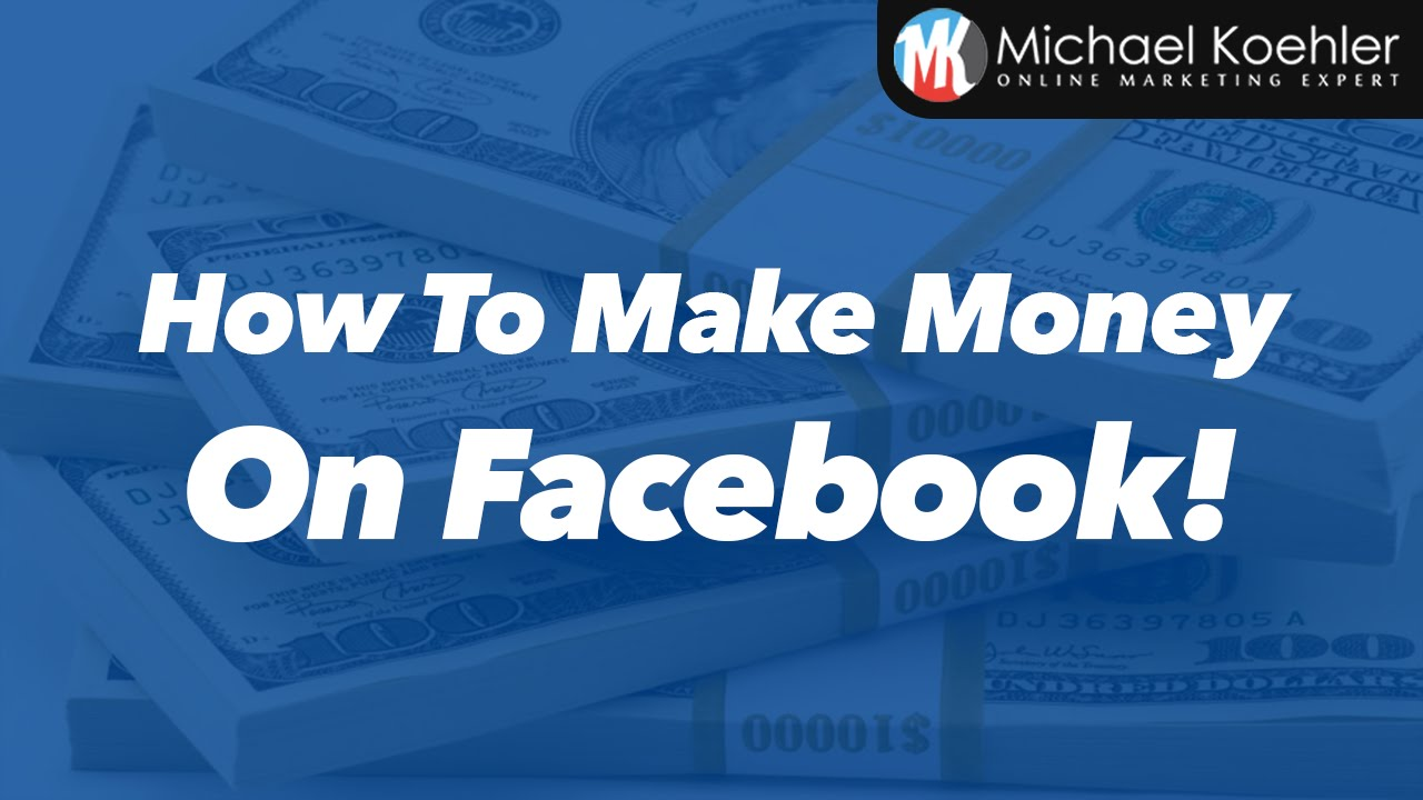 How To Make Money On Facebook - Tutorial 2016