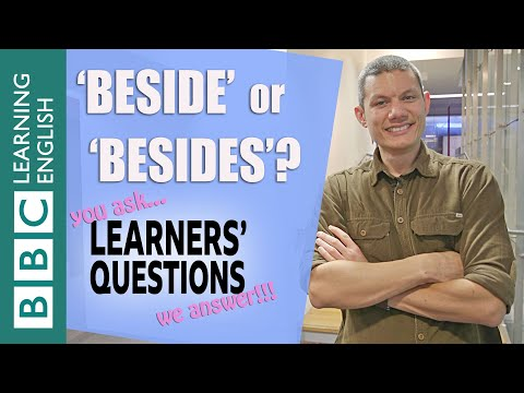 'Beside' or 'besides'?- Learners' Questions