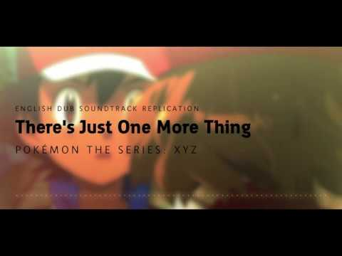There's Just One More Thing | Pokémon the Series: XYZ (2016) | English Dub Soundtrack Replication