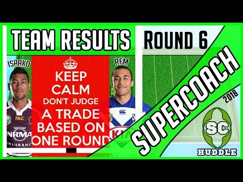 ISAAKO DELIVERS! | Round 6 Results | NRL SUPERCOACH 2018