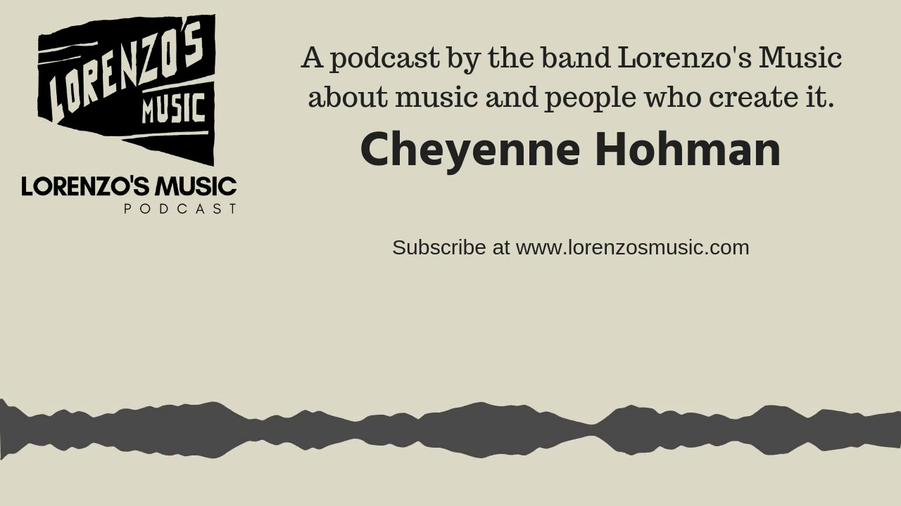 Cheyenne Hohman, Free Music Archive - Lorenzo's Music Podcast, Season 1  Episode 1