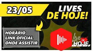 Quais Lives Tem Hoje Dia 23/05? - Live De Hoje Oficial! | Todas  Lives De Hoje