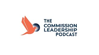 Welcome to the Commission Leadership Podcast!