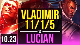 VLADIMIR vs LUCIAN (MID)   11/1/5, 3.3M mastery, 7 solo kills, 1200+ games   EUW Diamond   v10.23