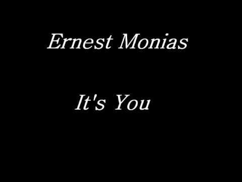 Ernest Monias-It's You