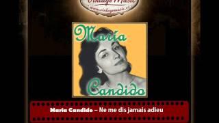 Maria Candido ? Ne me dis jamais adieu