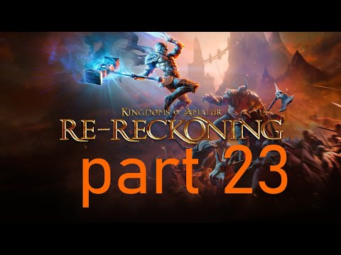 kingdoms of amalur re reckoning part 23 |