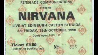 "Nirvana ""Spank Thru"" Live Calton Studios, Edinburgh, United Kingdom 10/26/90 (audio)"
