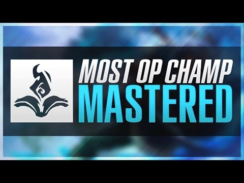 MOST OP CHAMPION WHEN MASTERED? - League of Legends
