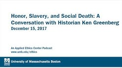 Honor, Slavery, and Social Death: A Conversation with Historian Ken Greenberg