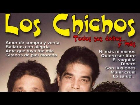 Los Chichos - Todos sus Éxitos...y Más