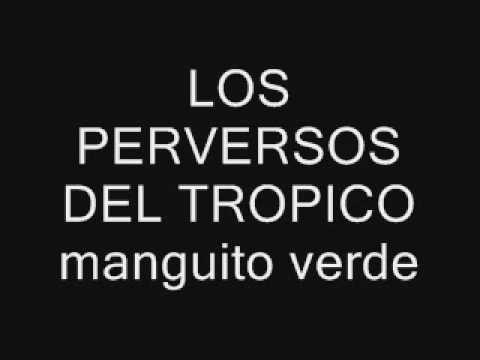 los perversos del tropico