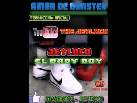 Amor de Ganster - Jeyloco El Baby Boy