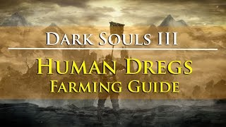 Dark Souls III - Human Dregs Farming Guide (Aldrich Faithful Covenant Item)