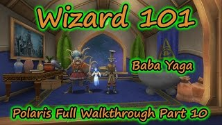 Wizard101: Test Realm  Full Polaris Walkthrough - Part 10 Baba Yaga