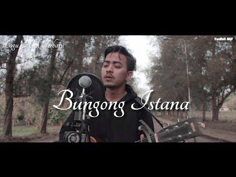 Lagu Aceh Terbaru - Bungong Istana - Murad Sartiwa - Fadhil Mjf