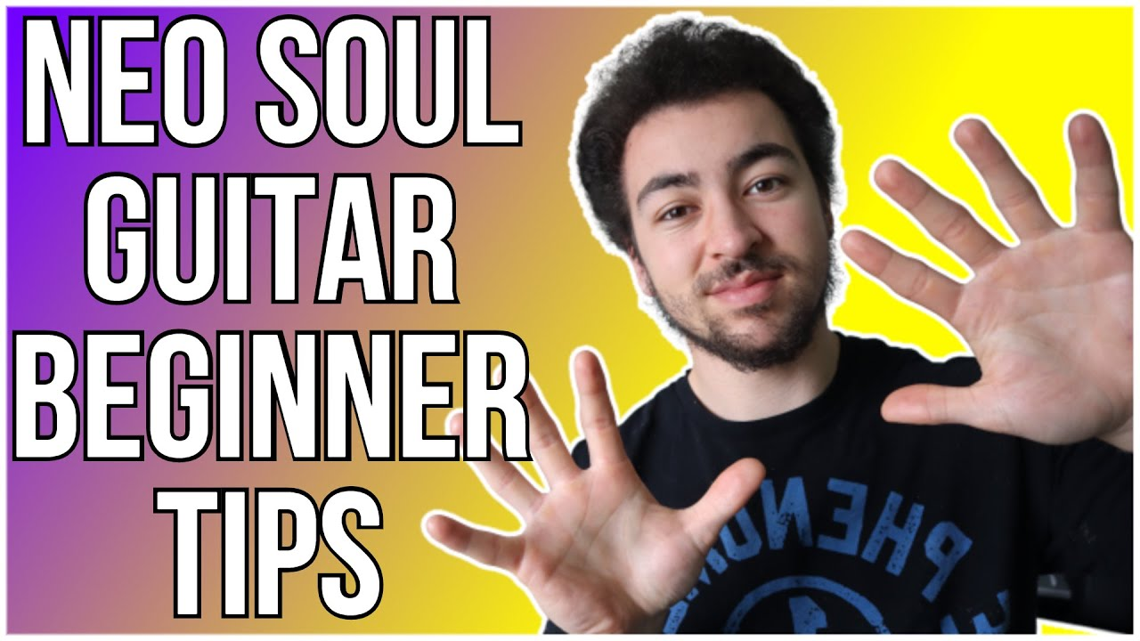 10 Tips For Beginner Neo Soul/R&B Guitarists!