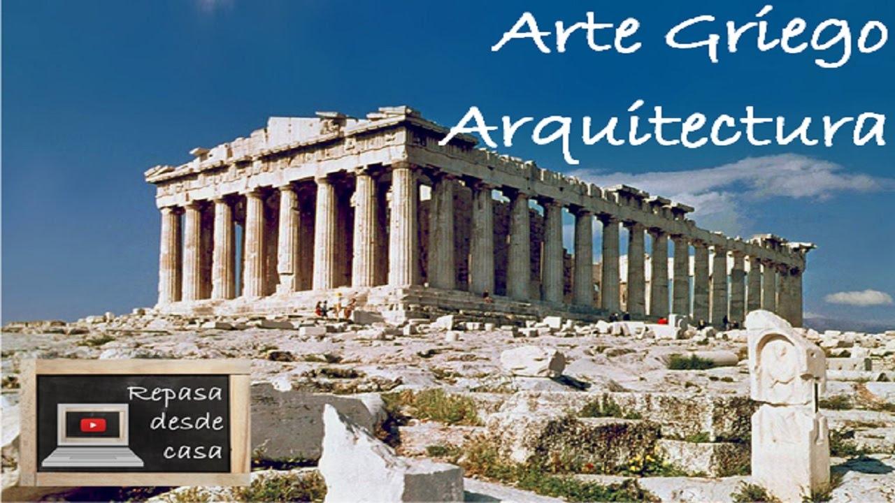 Arte Grecia Arquitectura Youtube