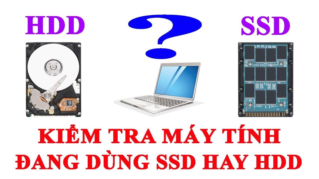 Phương pháp kiểm tra máy tính chạy windows sử dụng ổ SSD hay HDD | Namloan