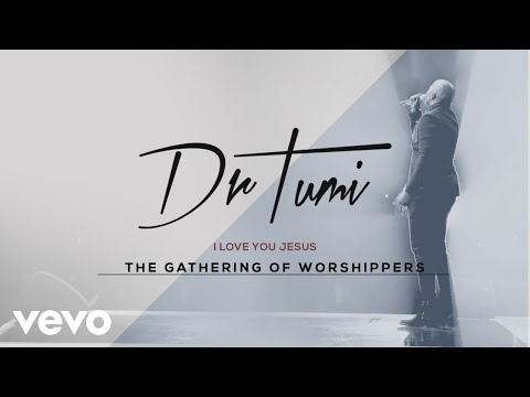 Dr Tumi - I Love You Jesus (Live At The Ticketpro Dome, 2017 / Audio)
