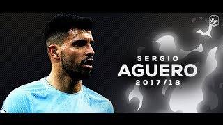 Sergio Agüero 2017/18 - Skills & Goals | HD