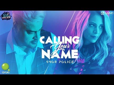 Calling Your Name | Shor Police | Clinton Cerejo | Bianca Gomes